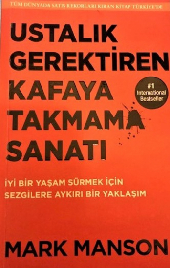 USTALIK GERREKTİREN KAFAYA TAKMAMA SANATI MARK MANSON